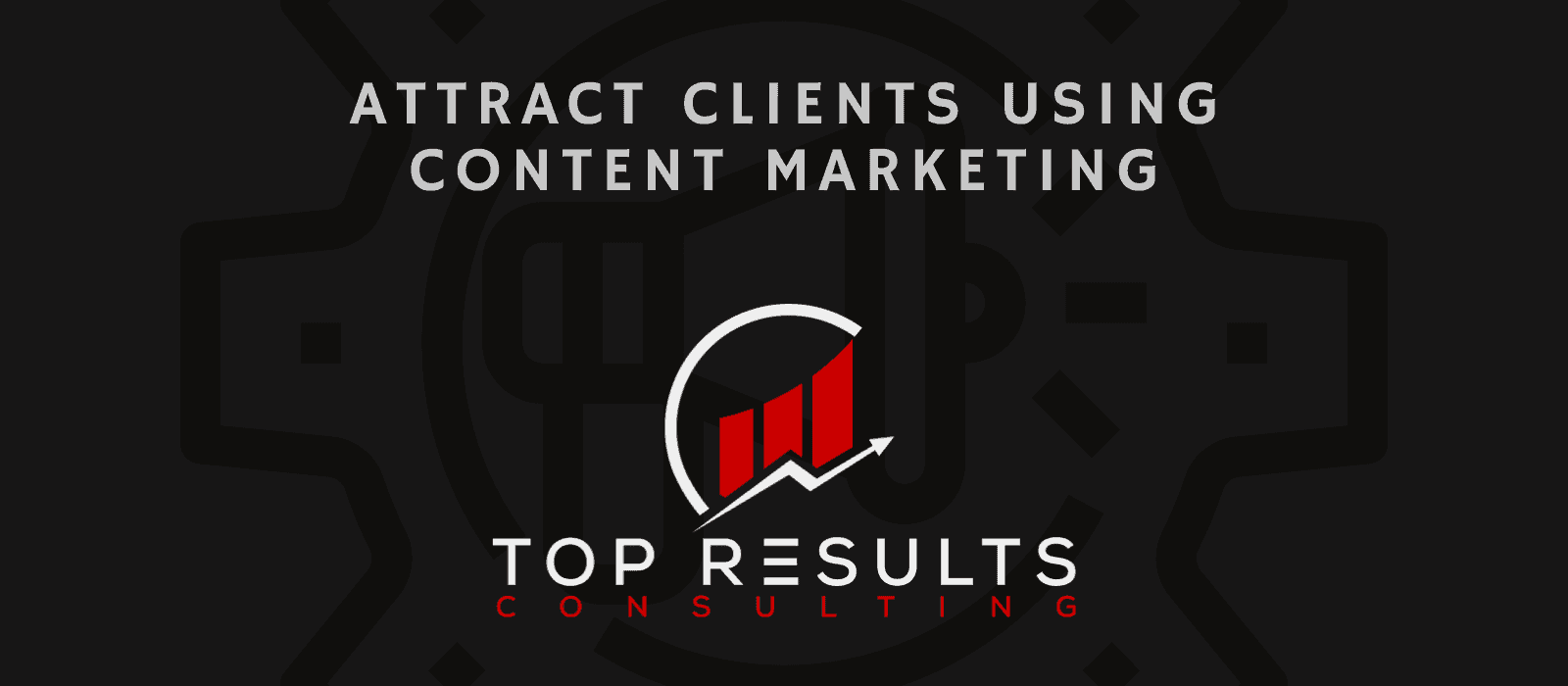 Attract Customers With Content Marketing