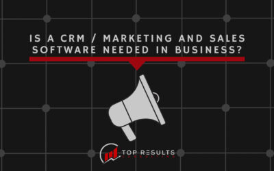 Is a CRM / Marketing and Sales Software Needed In Business?