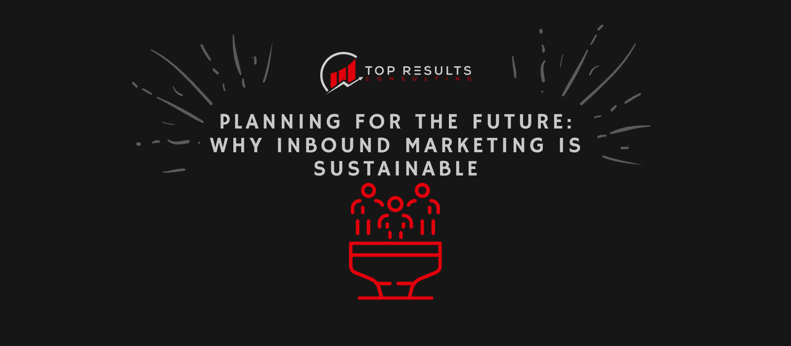 Why Inbound Marketing Is Sustainable