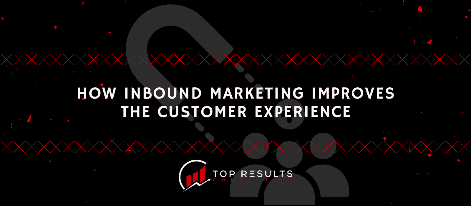 Inbound Marketing Improves the Customer Experience