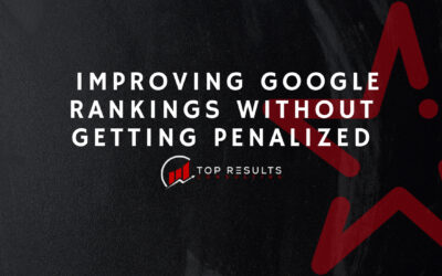 The Step-By-Step Guide to Improving Google Rankings without Getting Penalized