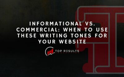 Informational vs. Commercial: When To Use These Writing Tones For Your Website